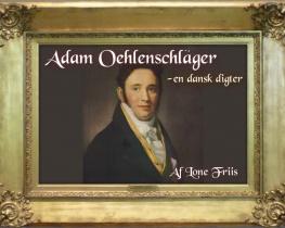 Adam Oehlenschläger - en dansk digter