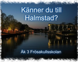 Känner du till Halmstad?