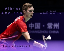 Viktor Axelsen - en dansk badmintonspiller