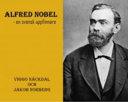 Alfred Nobel - en svensk uppfinnare
