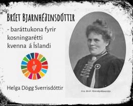 Bríet Bjarnhéðinsdóttir- baráttukona fyrir kosningarétti kvenna á Íslandi