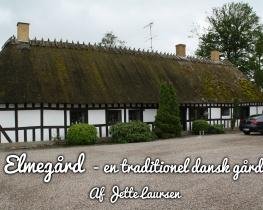 Elmegård - en traditionel dansk gård