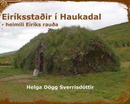 Eiríksstaðir í Haukadal- heimili Eiríks rauða