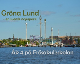 Gröna Lund - en svensk nöjespark