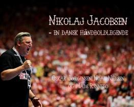 Nikolaj Jacobsen - en dansk håndboldlegende