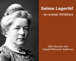 Selma Lagerlöf - en svensk författare