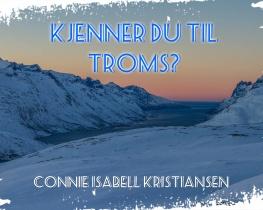 Kjenner du til Troms?